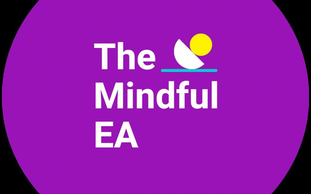 The Mindful EA
